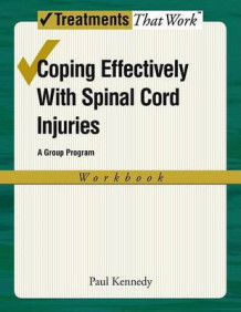 Coping Effectively With Spinal Cord Injuries: A Group Program: Workbook av Paul Kennedy (Heftet)