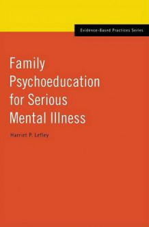 Family Psychoeducation for Serious Mental Illness av Harriet P. Lefley (Innbundet)