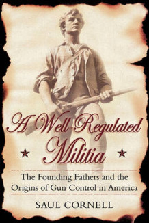 A Well-regulated Militia av Saul T. Cornell (Heftet)