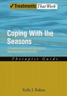 Coping with the Seasons: Therapist Guide av Kelly J. Rohan (Heftet)