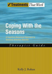 Coping with the Seasons: Therapist Guide: Therapist Guide av Kelly J. Rohan (Heftet)