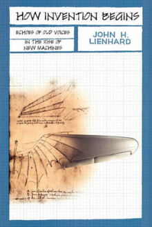 How Invention Begins av John H. Lienhard (Heftet)
