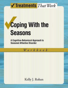 Coping with the Seasons: Workbook: Workbook av Kelly J. Rohan (Heftet)