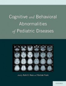 Cognitive and Behavioral Abnormalities of Pediatric Diseases (Innbundet)