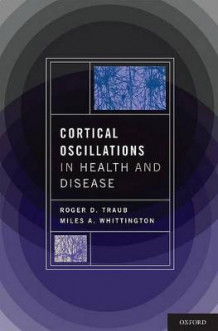 Cortical Oscillations in Health and Disease av Roger Traub og Miles Whittlington (Innbundet)