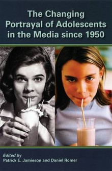 The Changing Portrayal of Adolescents in the Media Since 1950 av Patrick Jamieson og Daniel Romer (Heftet)