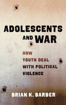 Adolescents and War av Brian K. Barber (Innbundet)