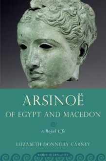 Arsinoe of Egypt and Macedon av Elizabeth Donnelly Carney (Heftet)