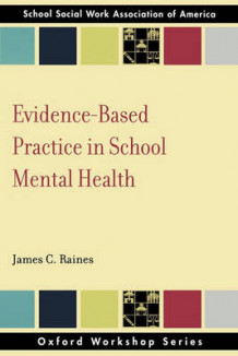 Evidence-Based Practice in School Mental Health av James C. Raines (Heftet)
