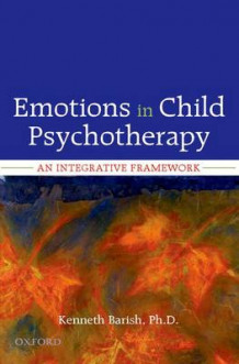 Emotions in Child Psychotherapy av Kenneth Barish (Innbundet)