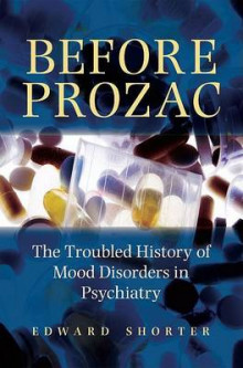 Before Prozac av Edward Shorter (Innbundet)