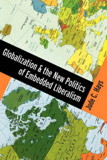 Globalization and the New Politics of Embedded Liberalism av Jude Hays (Heftet)