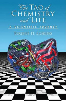The Tao of Chemistry and Life a Scientific Journey av Eugene H. Cordes (Innbundet)