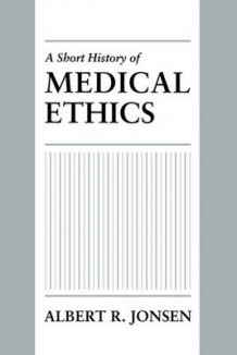 A Short History of Medical Ethics av Albert R. Jonsen (Heftet)