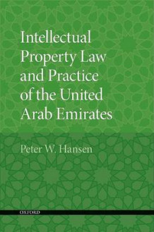 Intellectual Property Law and Practice of the United Arab Emirates av Peter W. Hansen (Heftet)