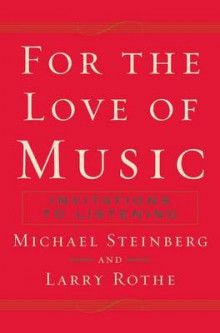 For the Love of Music av Michael Steinberg og Larry Rothe (Heftet)
