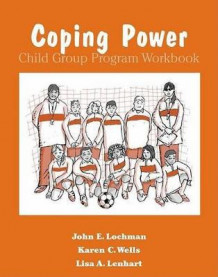 Coping Power: Workbook av John E. Lochman, Karen C. Wells og Lisa A. Lenhart (Samlepakke)