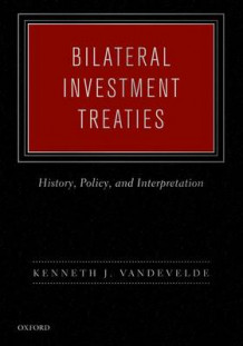 Bilateral Investment Treaties av Kenneth J. Vandevelde (Innbundet)