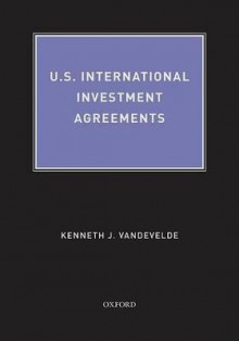 U.S. International Investment Agreements av Kenneth J. Vandevelde (Innbundet)