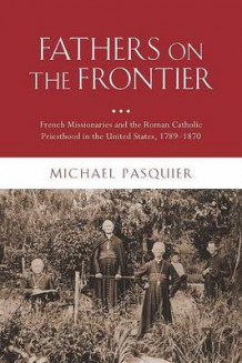 Fathers on the Frontier av Michael Pasquier (Innbundet)