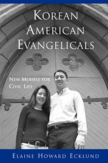 Korean American Evangelicals New Models for Civic Life av Elaine Howard Ecklund (Heftet)