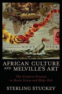 African Culture and Melville's Art av Sterling Stuckey (Innbundet)