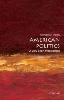 American Politics: A Very Short Introduction av Richard M. Valelly (Heftet)