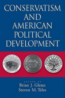 Conservatism and American Political Development (Heftet)
