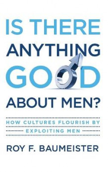 Is There Anything Good About Men? av Roy F. Baumeister (Innbundet)