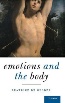 Emotions and the Body av Beatrice De Gelder (Innbundet)