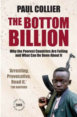 an analysis of the poorest countries in africa in the bottom billion by paul collier Paul collier, argues that the  the bottom billion: why the poorest countries are failing and what can be done about it  africa, and using both the.