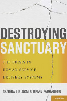 Destroying Sanctuary av Sandra L. Bloom og Brian Farragher (Innbundet)