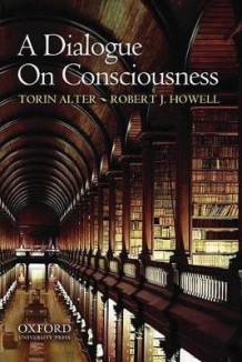 A Dialogue on Consciousness av Torin Alter og Robert J. Howell (Heftet)