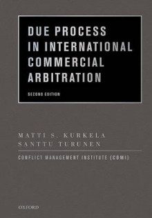 Due Process in International Commercial Arbitration av Matti S. Kurkela, Santtu Turunen og Conflict Management Institute (COMI) (Innbundet)