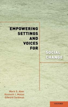 Empowering Settings and Voices for Social Change av James G. Kelly (Innbundet)