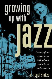 Growing Up with Jazz av W. Royal Stokes (Heftet)