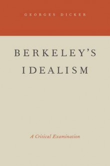 Berkeley's Idealism av Georges Dicker (Heftet)