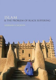 Islam and the Problem of Black Suffering av Sherman A. Jackson (Innbundet)