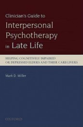 Clinician's Guide to Interpersonal Psychotherapy in Late Life av Mark D Miller (Heftet)