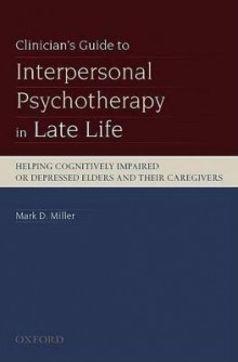 Clinician's Guide to Interpersonal Psychotherapy in Late Life av Mark D. Miller (Heftet)