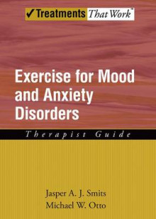 Exercise for Mood and Anxiety Disorders av Jasper A. J. Smits og Michael W. Otto (Heftet)