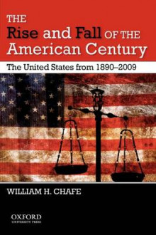 The Rise and Fall of the American Century av William H. Chafe (Heftet)