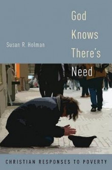 God Knows There's Need av Susan R. Holman (Innbundet)