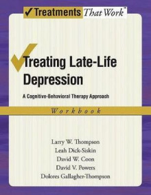 Treating Late Life Depression av Larry W. Thompson, Leah Dick-Siskin, David W. Coon, David V. Powers og Dolores Gallagher-Thompson (Heftet)