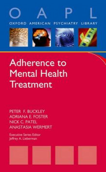 Adherence to Mental Health Treatment av Peter F. Buckley, Adriana E. Foster, Nick C. Patel og Anastasia Wermert (Heftet)