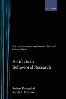 Artifacts in Behavioral Research av Robert Rosenthal og Ralph L. Rosnow (Innbundet)