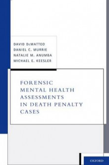 Forensic Mental Health Assessments in Death Penalty Cases av David DeMatteo, Daniel C. Murrie, Natalie M. Anumba og Michael E. Keesler (Innbundet)