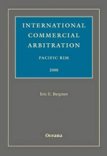 International Commercial Arbitration Pacific Rim 2008 av Eric E. Bergsten (Innbundet)