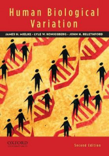 Human Biological Variation av James H. Mielke, Lyle W. Konigsberg og John H. Relethford (Heftet)