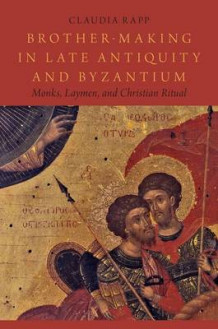 Brother-Making in Late Antiquity and Byzantium av Claudia Rapp (Innbundet)